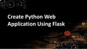 How To Create Python Web Application Using Flask
