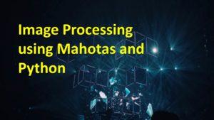 Image Processing using Mahotas and Python