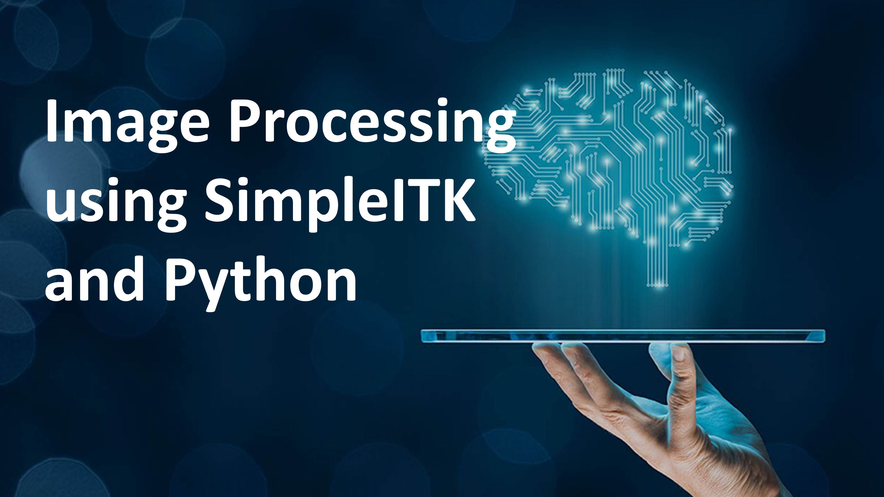 Image Processing using SimpleITK and Python