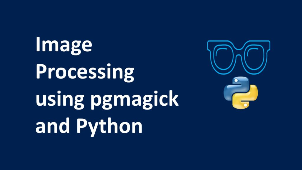 Image Processing using pgmagick and Python