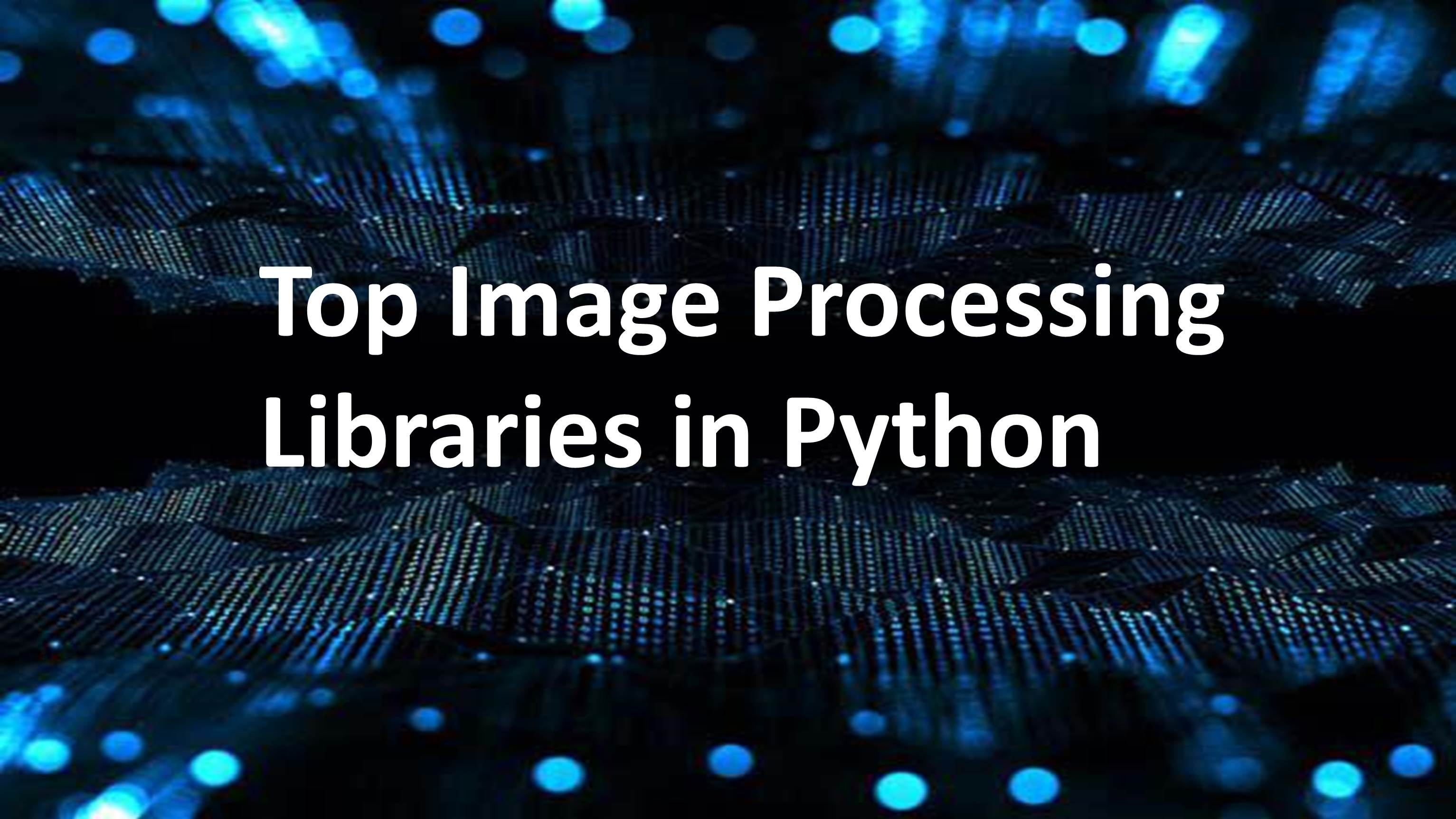 Top Image Processing Libraries in Python