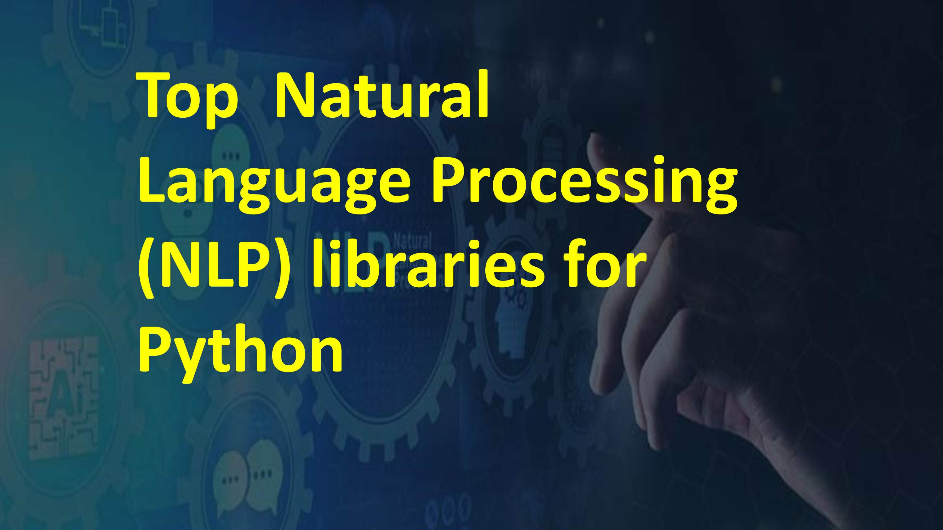 ) Top Natural Language Processing (NLP) libraries for Python