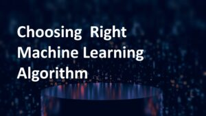 Choosing Right Machine Learning Algorithm