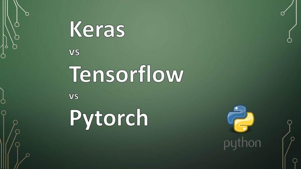 Keras vs Tensorflow vs Pytorch