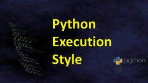 Python Execution Style