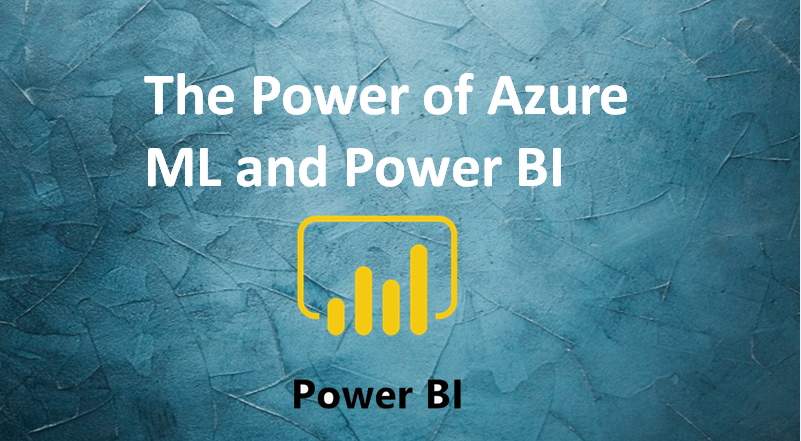 The Power of Azure ML in Power BI