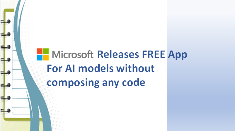 Microsoft discloses FREE application to make AI models without composing any code.