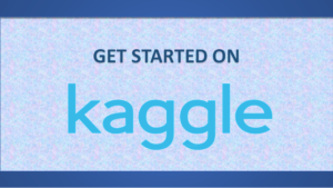 Tips to begin with Kaggle