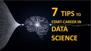 Build a Career in Data Science with these 7 tips